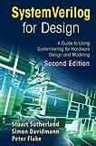 SystemVerilog for Design Second Edition: A Guide to Using SystemVerilog for Hardware Design and Modeling