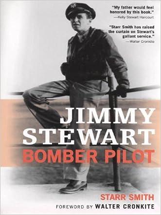 Jimmy Stewart: Bomber Pilot written by Starr Smith