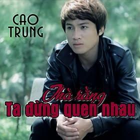 Nguoi Toi Yeu - Cao Trung
