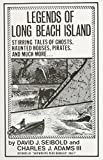 img - for Legends of Long Beach Island: Stirring Tales of Ghosts, Haunted Houses, Pirates, and Much More book / textbook / text book