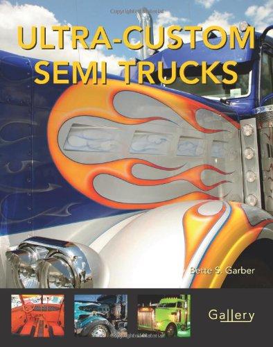 Ultra-Custom Semi Trucks (Gallery) PDF