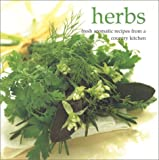 Herbs: Fresh Aromatic Recipes from a Country Kitchen (0754800954) by Fraser, Linda