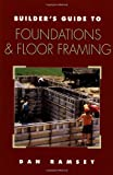 Builder's Guide to Foundations and Floor Framing (0070525528) by Ramsey, Dan