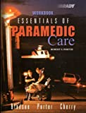 Essentials of Paramedic Care Workbook (0130995215) by Porter, Robert S.