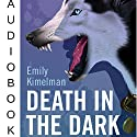 Death in the Dark: Sydney Rye, Book 2 (       UNABRIDGED) by Emily Kimelman Narrated by Sonja Field