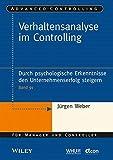 img - for Verhaltensanalyse im Controlling: Durch Psychologische Erkenntnisse den Unternehmenserfolg Steigern (Advanced Controlling) by J??rgen Weber (2014-10-01) book / textbook / text book