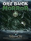One Buck Horror: Volume Six