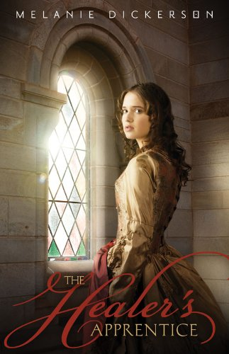 Melanie Dickerson - The Healer's Apprentice