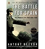 The Battle for Spain: The Spanish Civil War 1936-1939[ THE BATTLE FOR SPAIN: THE SPANISH CIVIL WAR 1936-1939 ] By Beevor, Antony ( Author )Jun-01-2006 Paperback
