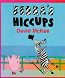 Zebra's Hiccups (Red Fox Picture Books) (0099183811) by McKee, David