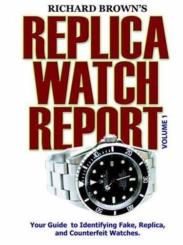 Richard Brown's Replica Watch Report: Volume 1
