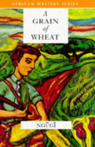 themes in the grain of wheat by ngugi The major theme underlying most african anglophone writing today is the impact  of western  in ngugi's third novel, a grain of wheat (1967), the political war.