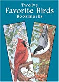 img - for Twelve Favorite Birds Bookmarks (Dover Bookmarks) book / textbook / text book