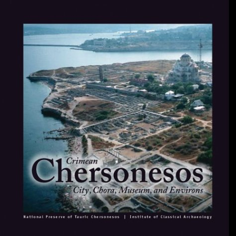 Crimean Chersonesos: City, Chora, Museum and Environs (None)