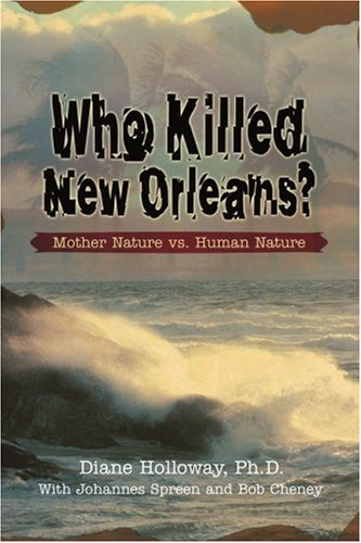Who Killed New Orleans?: Mother Nature Vs. Human Nature
