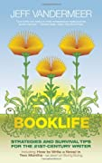 Booklife: Strategies and Survival Tips for the 21st Century Writer by Jeff VanderMeer cover image
