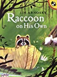 Raccoon On His Own (Picture Puffin Books) (0142500712) by Arnosky, Jim