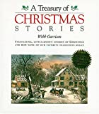 A Treasury of Christmas Stories: Fascinating, Little-Known Stories of Christmas and How Some of Our Favorite Traditions Began (1558536620) by Garrison, Webb