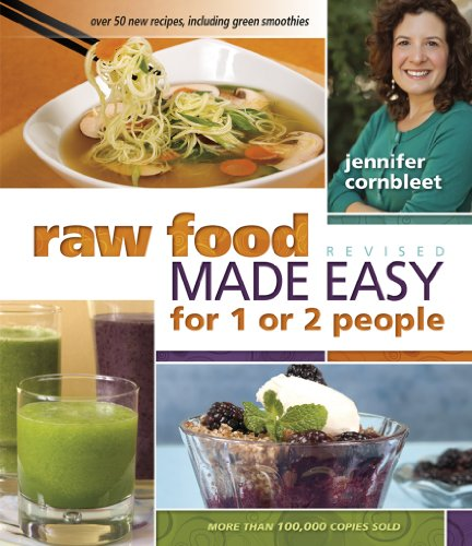 Raw Food Made Easy for 1 or 2 People: Revised Edition by Jennifer Cornbleet