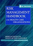 img - for Risk Management Handbook for Health Care Organizations (J-B AHA Press) book / textbook / text book