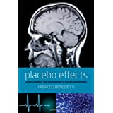 Placebo Effects: Understanding the mechanisms in health and diseaseby Fabrizio Benedetti