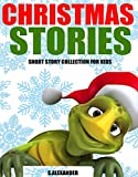 Christmas Stories: Short Stories for Kids (Christmas Jokes and FREE Extras Included) (HUGE Christmas Story Book Collection) (English Edition)