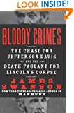 Bloody Crimes: The Chase for Jefferson Davis and the Death Pageant for Lincoln's Corpse