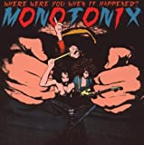 Monotonix - Where Were You When It Happened?