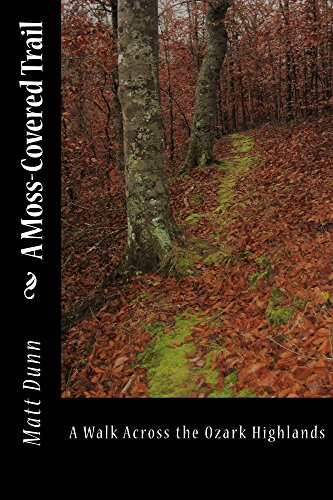 a-moss-covered-trail-a-walk-across-the-ozark-highlands-english-edition