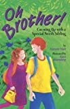 img - for Oh Brother!: Growing Up With a Special Needs Sibling book / textbook / text book