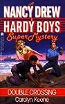 DOUBLE CROSSING (NANCY DREW HARDY BOY...