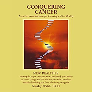 New Realities: Conquering Cancer Audiobook