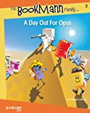 A Day Out for Opus (The Bookmann Family in...)