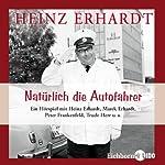 Natürlich die Autofahrer | Heinz Erhardt