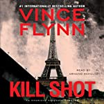 Kill Shot: An American Assassin Thriller (       ABRIDGED) by Vince Flynn Narrated by Armand Schultz