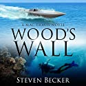 Wood's Wall: Mac Travis, Book 2 Audiobook by Steven Becker Narrated by Kevin Pierce