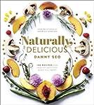Naturally, Delicious: 100 Recipes for...