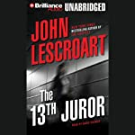 The 13th Juror: A Dismas Hardy Novel (       UNABRIDGED) by John Lescroart Narrated by David Colacci