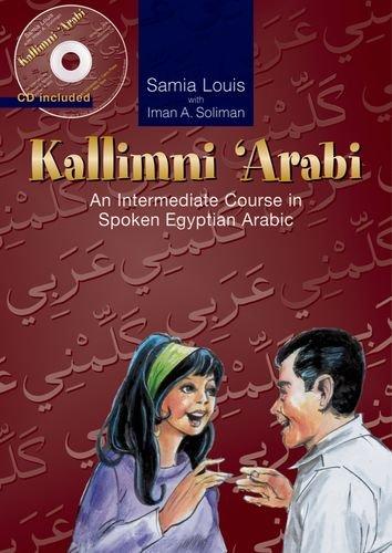 Kallimni 'Arabi: An Intermediate Course in Spoken...