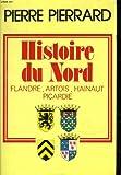 """Afficher """"Histoire du Nord : Flandre, Artois, Hainaut, Picardie"""""""