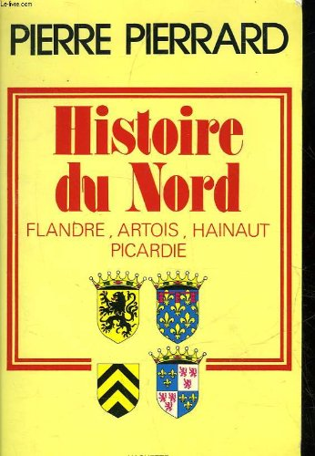 Histoire du Nord : Flandre, Artois, Hainaut, Picardie