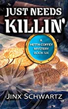 Just Needs Killin' (Hetta Coffey Series, Book 6)