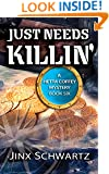 Just Needs Killin' (Hetta Coffey Series, Book 6)