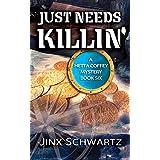Just Needs Killin' (Hetta Coffey Series Book 6) ~ Jinx Schwartz