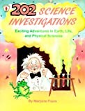 202 Science Investigations: Exciting Adventures In Earth, Life, And Physical Sciences (Kids' Stuff) (0865301735) by Frank, Marjorie