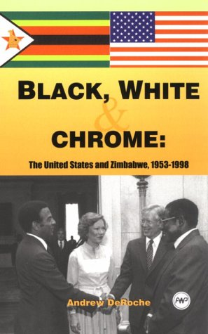 Black, White, and Chrome: The United States and Zimbabwe, 1953 to 1998