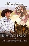 Image de Manchmal - Die McDermotts Band 2: Liebesroman