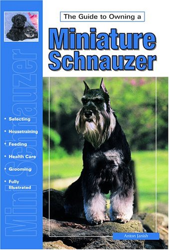 Guide to Own Miniature Schnauz (Re Dog), Anton Janish
