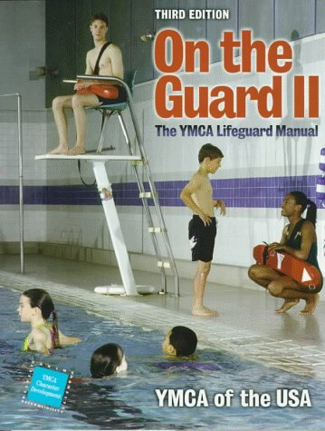 On the Guard II: The YMCA Lifeguard Manual (Vol II)