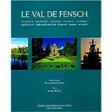 Le Val de Fensch. Algrange, Knutange, Nilvange, Hayange, Neufchef, Ranguevaux, Serémange-Erzange, Florange, Fameck...